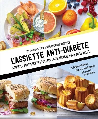 Alexandra Retion et Jean-François Rousseau - L'assiette anti-diabète.