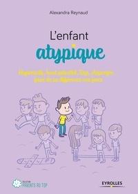 Téléchargements gratuits d'ebooks audio L'enfant atypique  - Hyperactif, haut potentiel, Dys, Asperger... Faire de sa différence une force par Alexandra Reynaud 9782212569162 PDF ePub (Litterature Francaise)