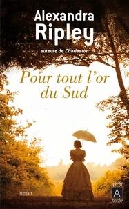 Téléchargement gratuit de bookworn 2 Pour tout l'or du Sud par Alexandra Ripley 9782377350674  (French Edition)