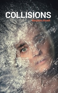 Alexandra Rivault - Le Labo - : Collisions.