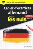 Alexandra Roche - Cahier d'exercices allemand pour les nuls - Niveaux A1-A2 débutant/faux débutant.