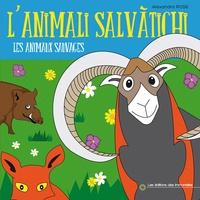 Alexandra Rose - L'animali salvatichi - Les animaux sauvages.