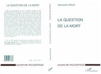 Alexandra Roux - La question de la mort.