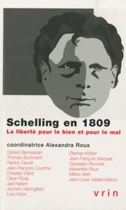 Alexandra Roux - Schelling en 1809 - La liberté pour le bien et pour le mal.