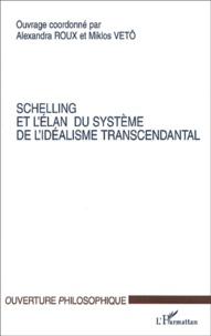 Alexandra Roux et  Collectif - Schelling et l'élan du Système de l'Idéalisme Transcendantal. - Colloque du C.H.R.I.A. de Poitiers, avril 2000.