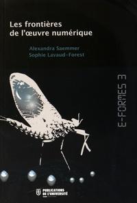 Alexandra Saemmer et Sophie Lavaud-Forest - E-Formes 3 - Les frontières de l'oeuvre numérique.
