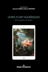 Alexandra Saemmer et Nolwenn Tréhondart - Livres d'art numériques - De la conception à la réception.