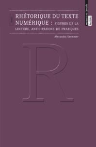 Alexandra Saemmer - Rhétorique du texte numérique - Figures de la lecture, anticipations de pratiques.