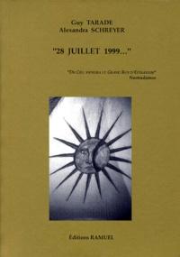 """Alexandra Schreyer et Guy Tarade - 28 juillet 1999 - """"du ciel viendra le grand roy d'effrayeur"""", Nostradamus."""