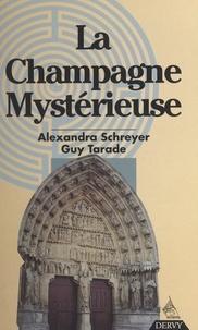 Alexandra Schreyer et Guy Tarade - La Champagne mystérieuse.