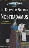 Alexandra Schreyer et Guy Tarade - Le dernier secret de Nostradamus.