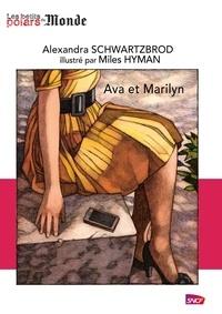 Alexandra Schwartzbrod et Miles Hyman - Ava et Marilyn.