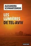 Alexandra Schwartzbrod - Les lumières de Tel Aviv.