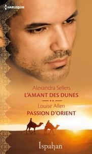 Alexandra Sellers et Louise Allen - L'amant des dunes - Passion d'Orient.