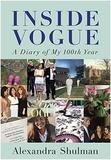 Alexandra Shulman - Inside Vogue - A Diary of My 100th Year.
