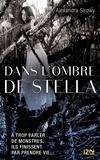 Alexandra Sirowy - Dans l'ombre de Stella.