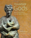 Alexandra Sofroniew - Household Gods - Private Devotion in Ancient Greece and Rome.