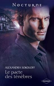 Alexandra Sokoloff - Le pacte des ténèbres.