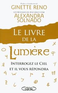 Alexandra Solnado - Le Livre de la Lumière - Interrogez le Ciel et il vous répondra.