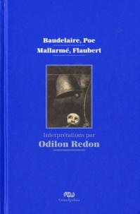 Alexandra Strauss - Baudelaire, Poe, Mallarmé, Flaubert - Interprétations par Odilon Redon.