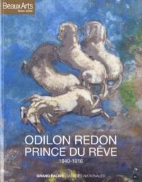 Alexandra Strauss et Armelle Fémelat - Odilon Redon, prince du rêve - 1840-1916.