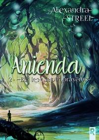 Alexandra Streel - Anienda, Tome 2 - Les sept prayeurs.