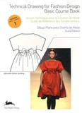 Alexandra Suhner Isenberg - Dessin technique pour la création de mode - Tome 1, Guide de référence des fondamentaux.
