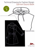 Alexandra Suhner Isenberg - Technical Drawing for Fashion Design - Volume 2, Garment Source Book. 1 Cédérom