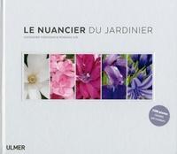 Alexandra Torossian et Morgane Ilin - Le nuancier du jardinier.