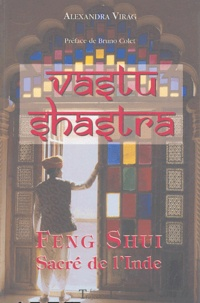 Alexandra Viragh - Vastu Shastra - Feng Shui sacré de l'Inde.