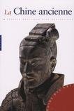Alexandra Wetzel - La Chine ancienne - De la fondation de l'Empire à la dynastie Ming.