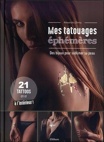 Alexandra Zimny - Mes tatouages éphémères - Des bijoux pour sublimer sa peau.