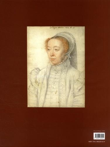 Portraits dessinés de la cour des Valois. Les Clouet de Catherine de Médicis