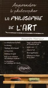 Alexandre Abensour - La philosophie de l'art.