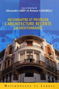 Alexandre Abry et Roméo Carabelli - Reconnaître et protéger l'architecture récente en Méditerranée.