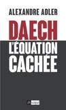 Alexandre Adler - Daech : l'équation cachée.