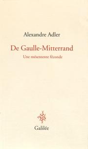 De Gaulle-Mitterrand - Une mésentente féconde.pdf