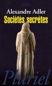 Alexandre Adler - Sociétés secrètes - De Léonard de Vinci à Rennes-le-Château.