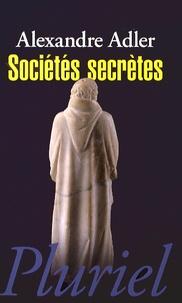 Alexandre Adler - Sociétés secrètes.
