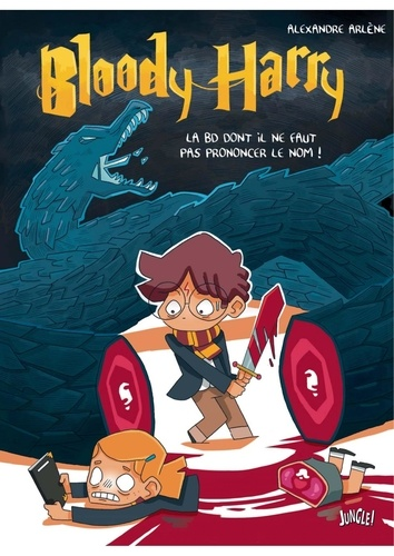 Alexandre Arlène - Bloody Harry Tome 1 : La BD dont il ne faut pas prononcer le nom !.