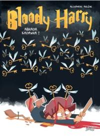 Alexandre Arlène - Bloody Harry Tome 2 : Abrada Kadavra !.