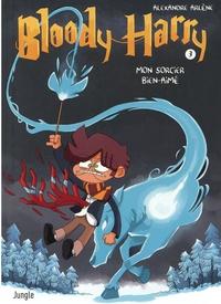 Alexandre Arlène - Bloody Harry Tome 3 : Mon sorcier bien aimé.