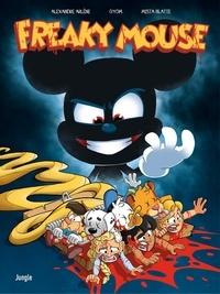 Alexandre Arlène et  Gyom - Freaky Mouse - Tome 1.