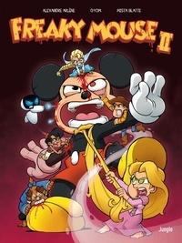 Alexandre Arlène et  Gyom - Freaky Mouse Tome 2 : Il en faut peu pour étriper !.