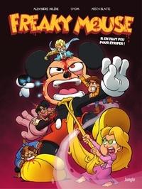Alexandre Arlène et  Gyom - Freaky Mouse - Tome 2.