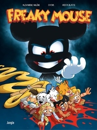 Alexandre Arlène et  Gyom - Freaky Mouse.