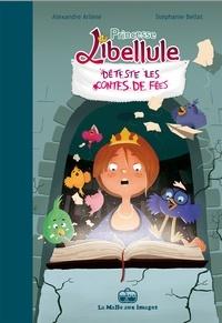 Alexandre Arlène et Stéphanie Bellat - Princesse Libellule Tome 3 : Princesse Libellule déteste les contes de fées.