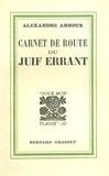 Alexandre Arnoux - Carnet de route du Juif errant.