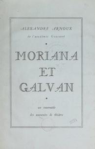 Alexandre Arnoux et Claude Maurel - Moriana et Galvan - Un intermède, des souvenirs de théâtre.