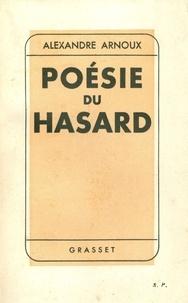Alexandre Arnoux - Poésie du hasard.